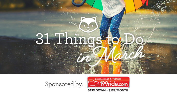 31 Things To Do In March Sponsored By 199ride Com Go Valley Kids