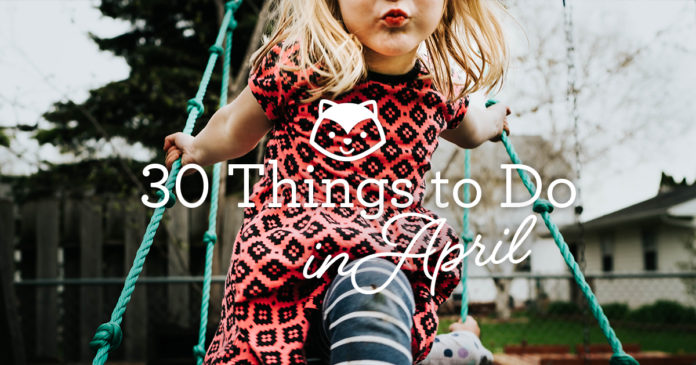30 Things to do in April