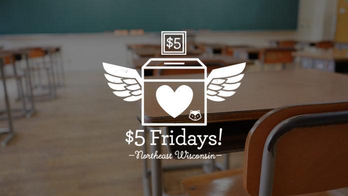 $5 Fridays Northeast Wisconsin Schools